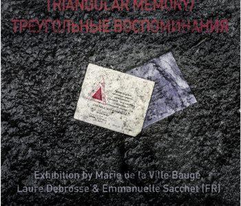 "Exhibition ""Triangular memories"""